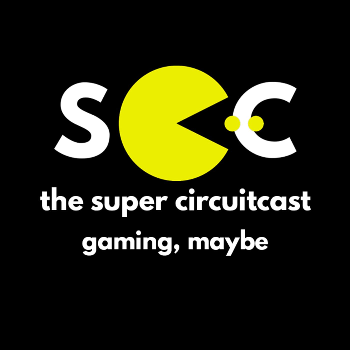 The Super Circuitcast!