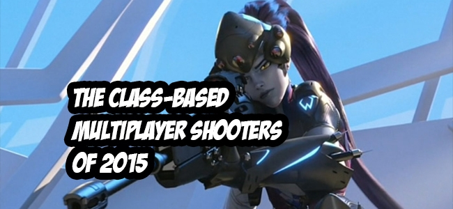 7-class-based-multiplayer-shooters-coming-2015