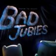 bad jubies title card