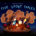 Title card to Five Short Tables